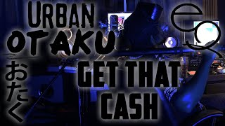 Get That Cash (Official Audio) Urban Otaku