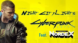 Cyberpunk 2077 ♪ Night City Lights [feat. Nordex]