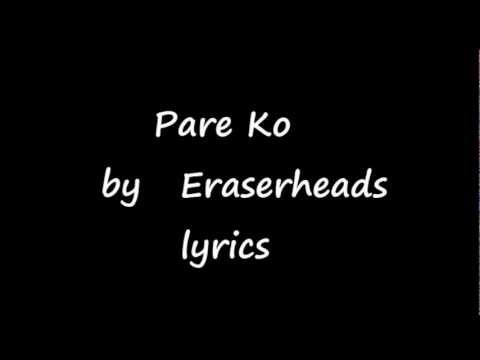Pare Ko by Eraserheads with lyrics