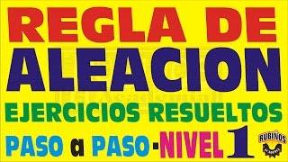 REGLA DE ALEACIÓN -  Ejercicios Resueltos - Nivel 1 - ARITMÉTICA - MATEMÁTICAS