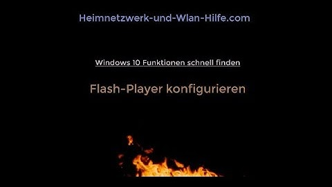 Flash-Player Einstellungen unter Windows 10 konfigurieren! Flash-Player Konfiguration!