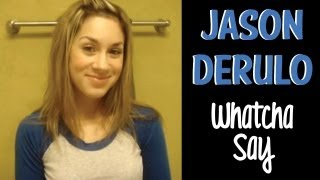 Jason Derulo - Whatcha Say? (cover) by Lisa Scinta