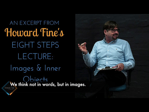 Howard Fine's Eight Steps Lecture (Excerpt) - Inner and outer objects
