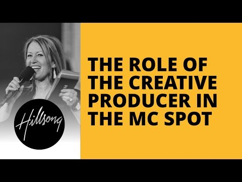 The Role Of The Creative Producer In The MC Spot | Hillsong Leadership Network