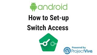 How to Set-up Switch Access on Android