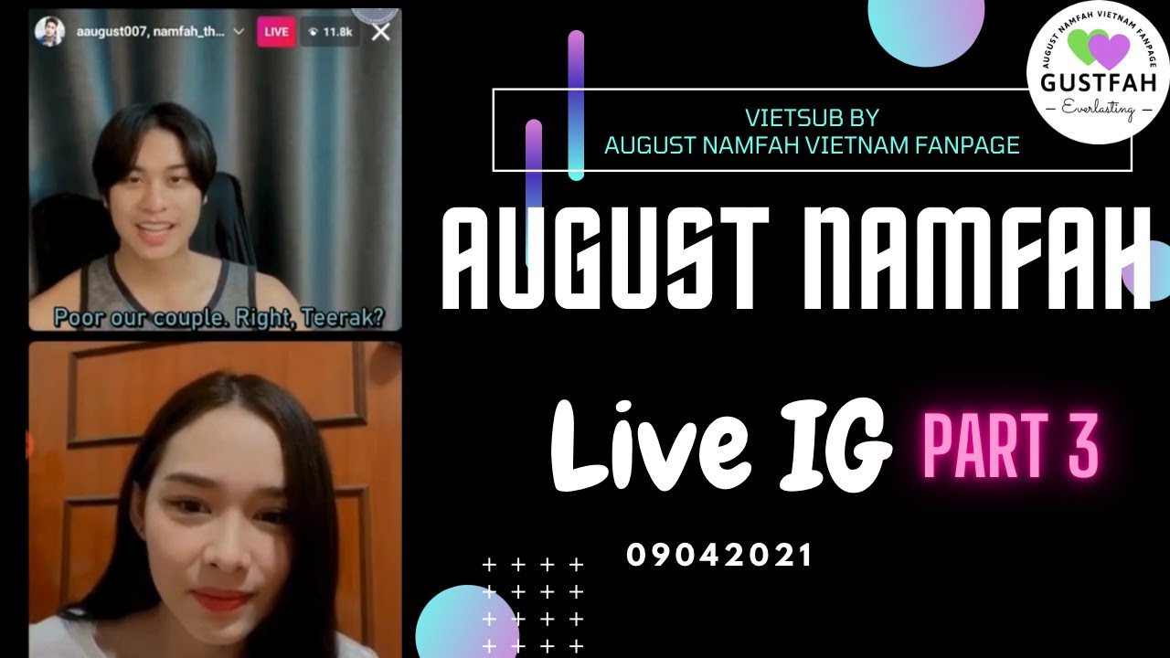 [Vietsub] August Namfah IG Live 09042021 part 3