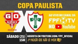Audax 2 x 0 Portuguesa - Copa Paulista 2018