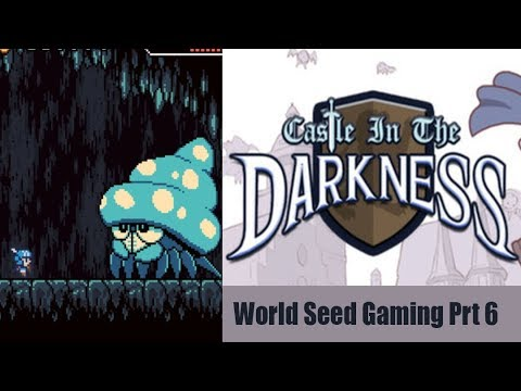 Castle In The Darkness: Knight Level Nonsense - Part 6-