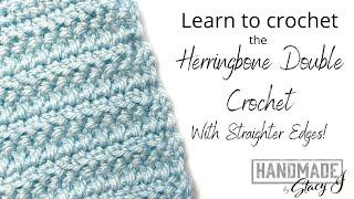 Herringbone Double Crochet - With Straighter Edges!