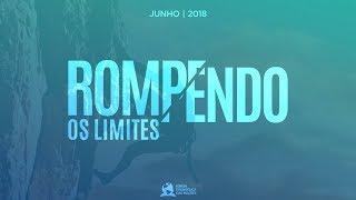 Rompendo os limites - Ap. André (Culto Completo) | 03/06