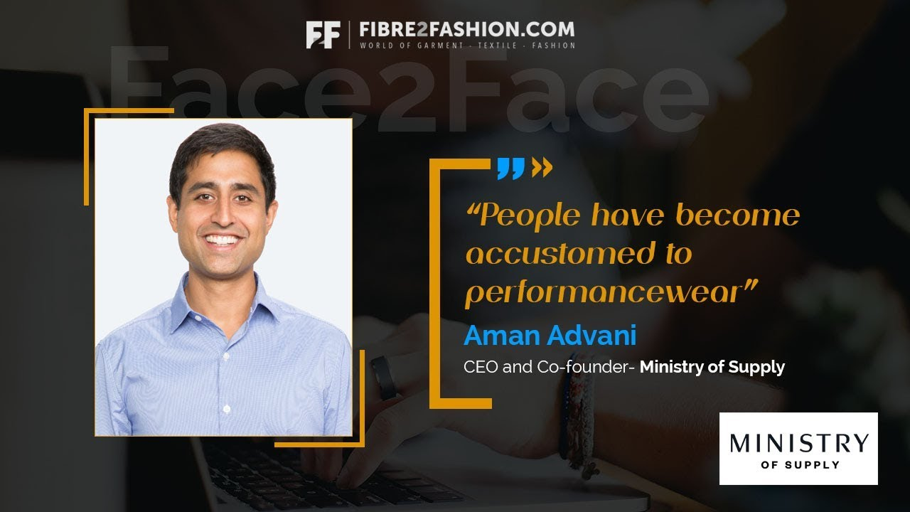 Face2Face with Aman Advani, CEO and Co-Founder- Ministry of Supply | Fibre2Fashio