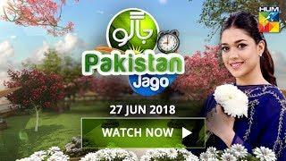 Jago Pakistan Jago HUM TV Morning Show 27 June 2018
