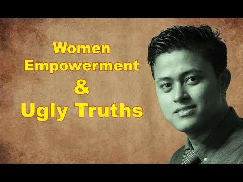 Women Empowerment - ugly truths