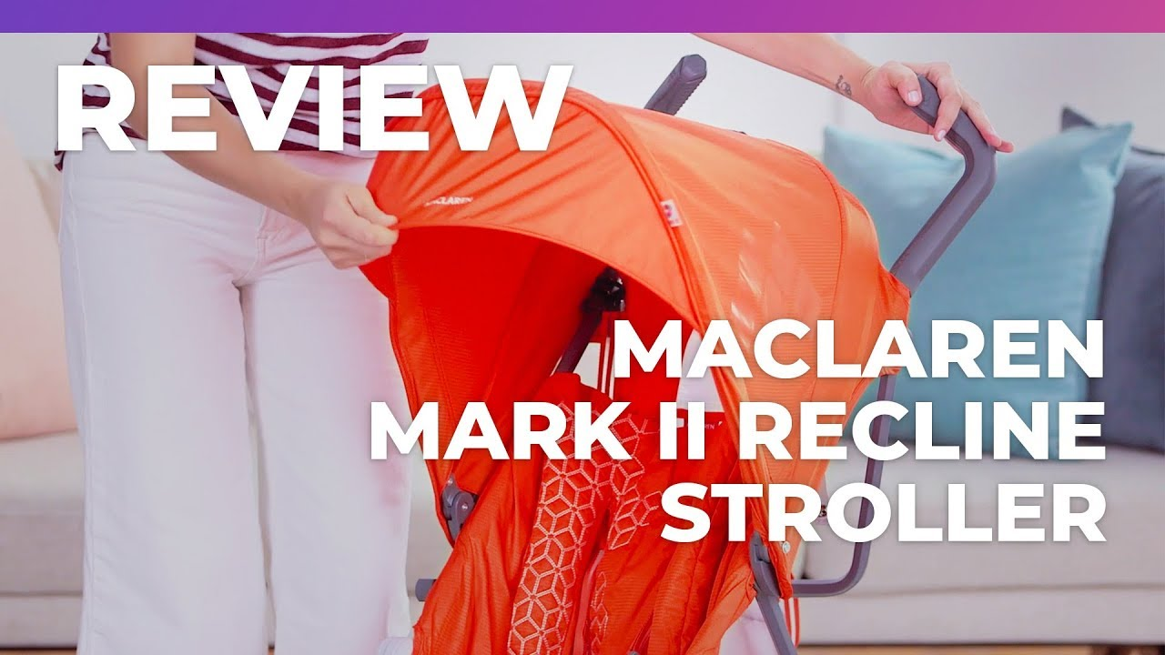 Maclaren Mark Ii Recline Stroller What To Expect Review Youtube