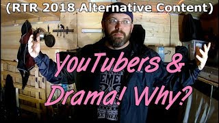 YouTubers and Drama! Why? (RTR 2018 Alternative Content) VAN/RV LIFE