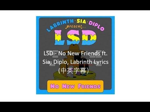 LSD - No New Friends Ft. Sia, Diplo, Labrinth Lyrics (中英字幕)