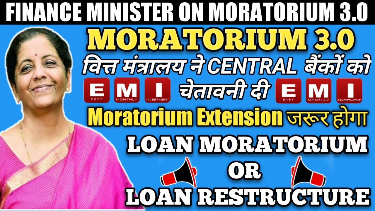 Moratorium Extension 3.0.FINANCE MINISTER STATEMENT ON RBI LOAN/EMI MORATORIUM EXTENSION.