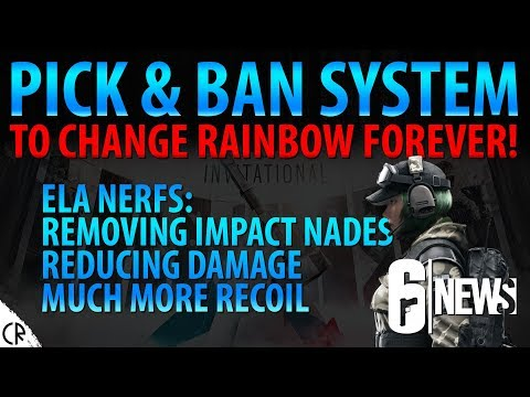 PICK & BAN SYSTEM - Balancing Changes - Six Invitational - 6News - Tom Clancy's Rainbow Six