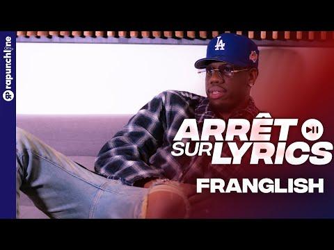 Youtube: Franglish – La négligence, l'argent, l'amour: il réagit à ses punchlines – Arrêt sur Lyrics