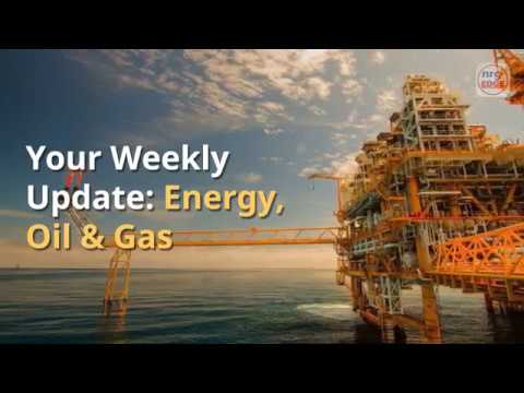 Your Weekly Update: Energy, Oil & Gas News