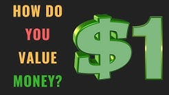 How Much Is $1 Worth To YOU? | The True Value of Money