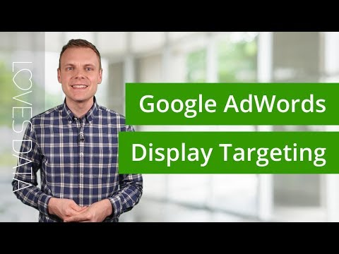 Display Targeting for Google AdWords –What are the options?