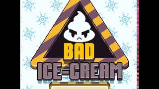Bad Ice Cream #Parte 1