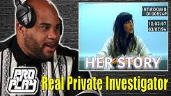 "Real Private Investigator Plays ""Her Story"" 