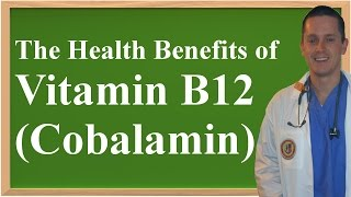 The Health Benefits of Vitamin B12 (Cobalamin)