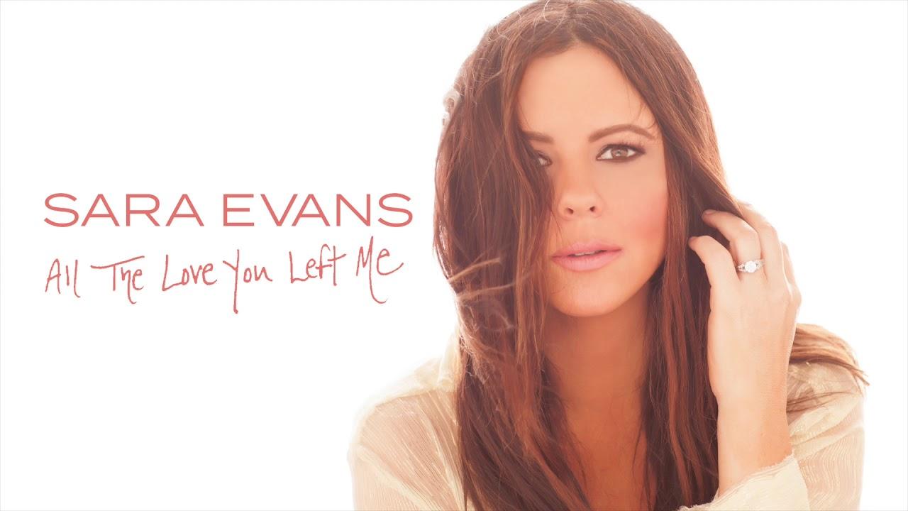sara-evans-all-the-love-you-left-me-audio-sara-evans