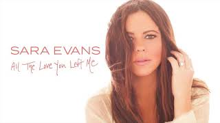Sara Evans - All The Love You Left Me (Audio)