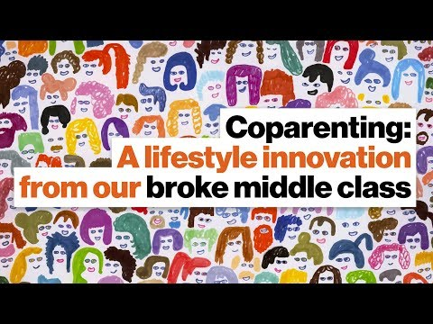 Coparenting: A lifestyle innovation from our broke middle class | Alissa Quart