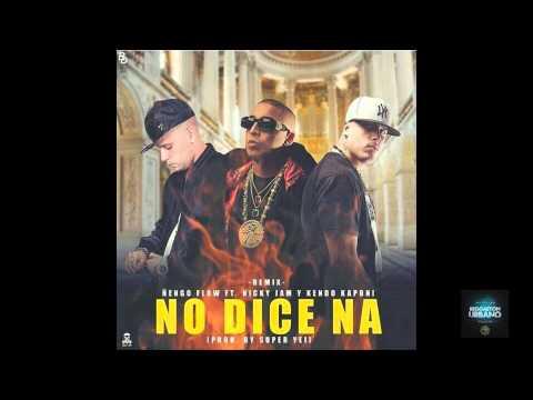 Ñengo Flow - No dice Na ft. Nicky Jam y Kendo Kaponi ...