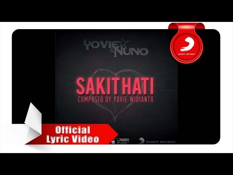 YOVIE & NUNO - SAKIT HATI (LYRICS VIDEO)