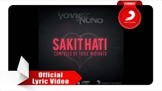 Video YOVIE & NUNO - SAKIT HATI (LYRICS VIDEO) download MP3, 3GP, MP4, WEBM, AVI, FLV April 2018