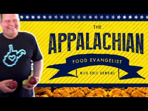 The Appalachian Food Evangelist Complete First Episode