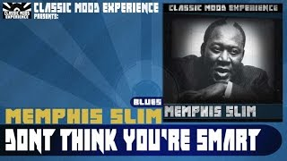 Watch Memphis Slim Dont Think Youre Smart video