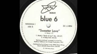 Blue SIx -Sweeter Love (Matty