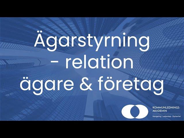 Ägarstyrning   relation ägare & företag