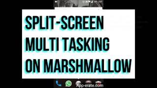 Split Screen Multi Tasking on Android Marshmallow
