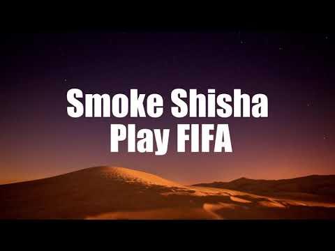 Smoke Shisha Play Fifa | Lyrical Video