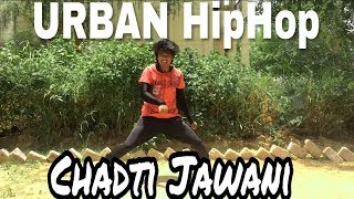 Urban HipHop Dance choreography || Chadti Jawani ||