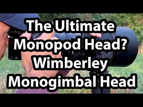 The Ultimate Monopod Head? Wimberley Monogimbal Head Review