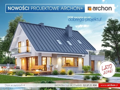 Projekty Domów Archon Nowości Lato 2016