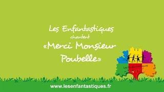 MERCI MONSIEUR POUBELLE  - Les Enfantastiques - Chorale d'enfants