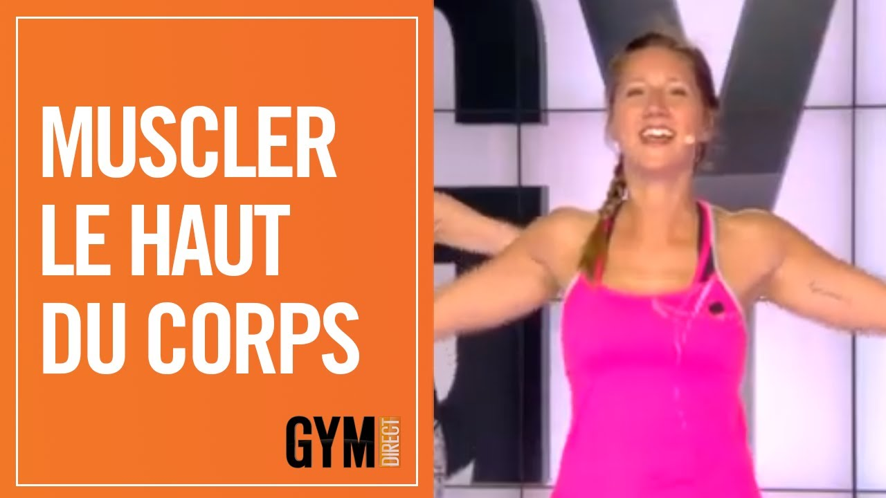 MUSCLER LE HAUT DU CORPS - GYM DIRECT