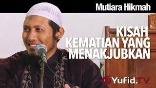 Mutiara Hikmah:  Kisah Kematian Yang Menakjubkan - Ustadz Zaid Susanto, Lc.