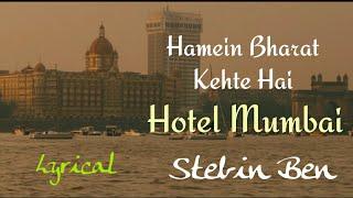 hamein-bharat-kehte-hai-hotel-mumbai-stebin-ben-al