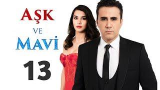 Любовь и Мави, 13 серия (Aşk ve Mavi) | Русская озвучка
