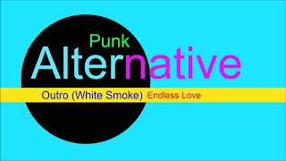 ♫ Alternatif, Punk Müzik, Outro, White Smoke, Endless Love, Alternative, Punk Music